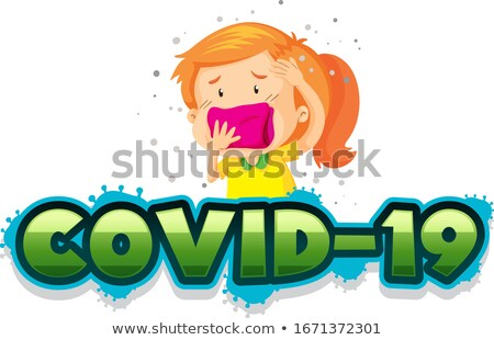 Covid 19 sign template with sick girl covering her mouth Stock photo © bluering
