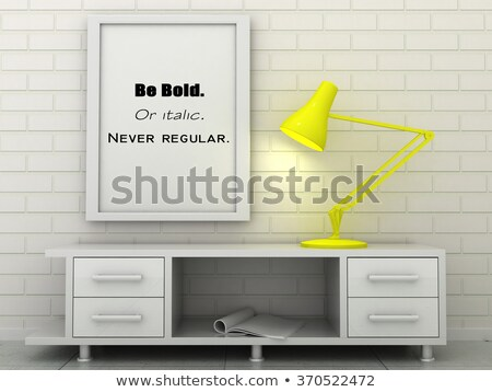 Be Bold Or Italic But Never Regular Stock photo © ivelin