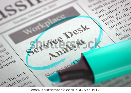 Service Desk Analyst Job Vacancy. Stock photo © tashatuvango