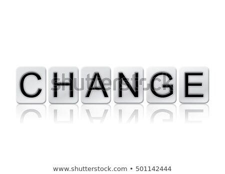 change isolated tiled letters concept and theme stock photo © enterlinedesign