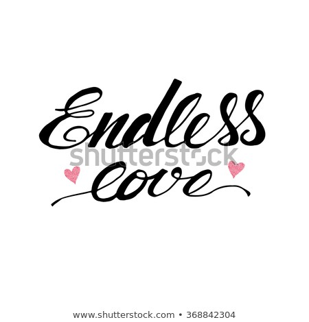 Endless love, quote, inspirational poster,  Stock photo © elenapro