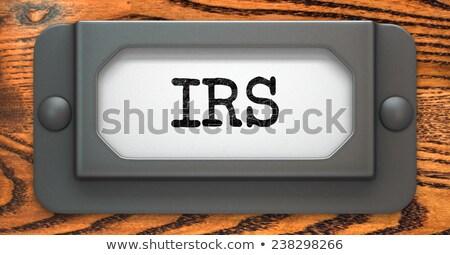 Adóhatóság felirat címke akta fiók fából készült Stock fotó © tashatuvango
