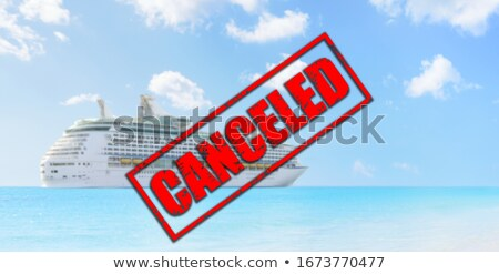 Cruise ship travel holidays canceled because of coronavirus or other Stock photo © Maridav