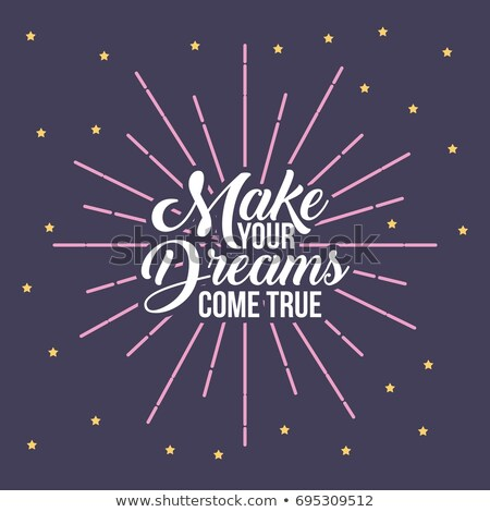 Make your dream come true Stock photo © bbbar