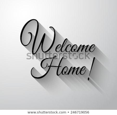 Inspirational and Motivational Typo 'Welcome Home'  Stock photo © DavidArts