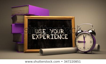 Use Your Experience on a Chalkboard. Stock photo © tashatuvango