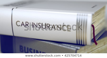 Car Insurance. Book Title on the Spine. Stock photo © tashatuvango
