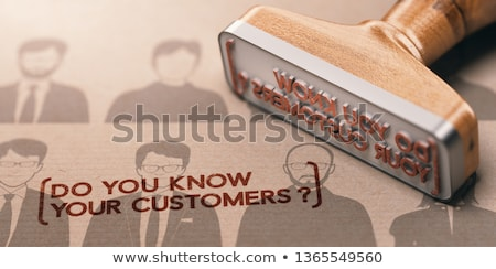 KYC, Do You Know Your Customers ? Stock photo © olivier_le_moal