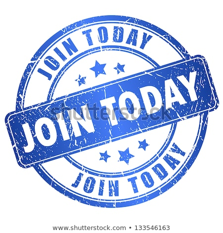 Join today rubber stamp Stock photo © burakowski