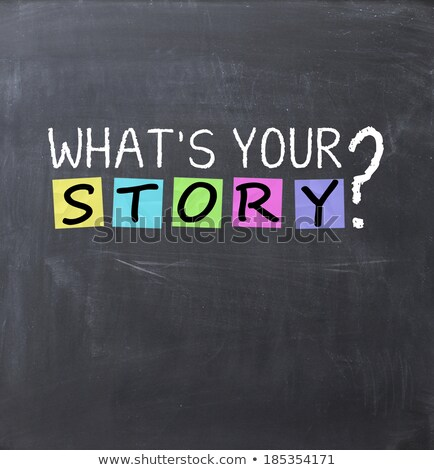 whats your story blackboard stock photo © ivelin