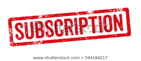 Red Stamp on a white background - Subscrption Stock photo © Zerbor