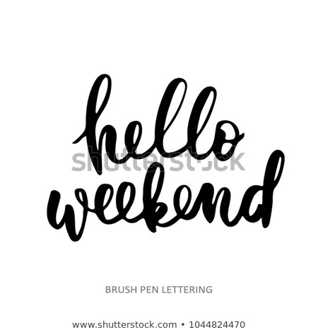 simple hand drawn lettering hello weekend . Inspirational quote. Vector illustration phrase. Stock photo © wywenka