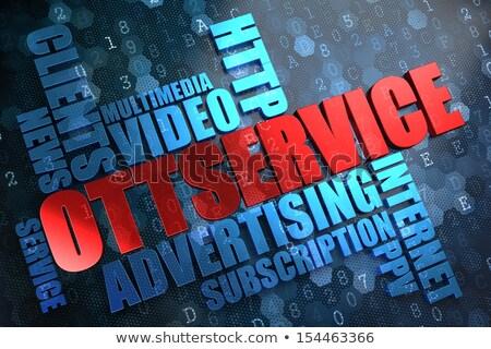 OTT Service.  Wordcloud Concept. Stock photo © tashatuvango