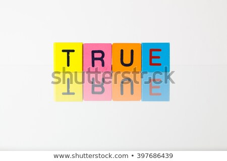 True - an inscription from children's blocks Stock photo © CaptureLight