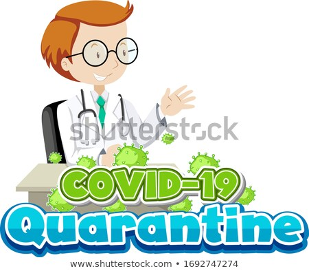 Font design for covid 19 quarantine with doctor on the desk Stock photo © bluering