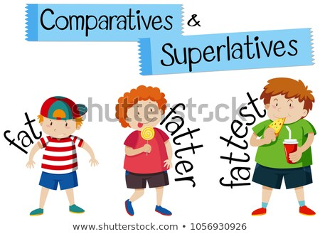 Stock photo: Comparatives and superlatives for word fat