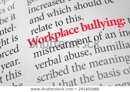 Meghatározás munkahely megfélemlítés szótár információ adat Stock fotó © Zerbor