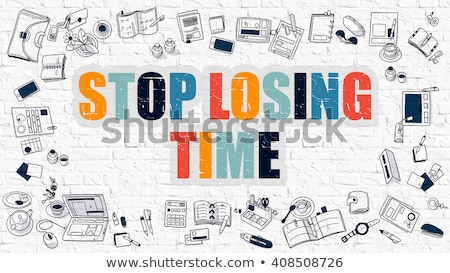 Stop Losing Time Concept with Doodle Design Icons. Stock photo © tashatuvango