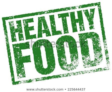 Healthy food rubber stamp Stock photo © IMaster