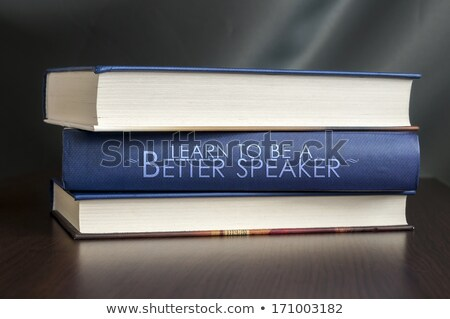 Learn to be a better speaker. Book concept. Stock photo © maxmitzu