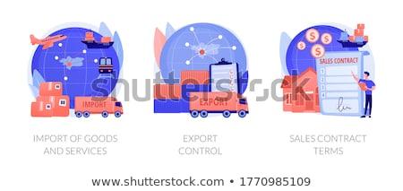 Import áru szolgáltatások cég külföldi termékek Stock fotó © RAStudio