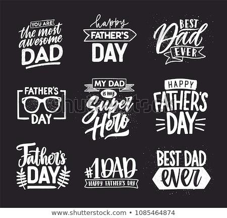 Incrível pai feliz dia dos pais saudação homem feliz Foto stock © SArts
