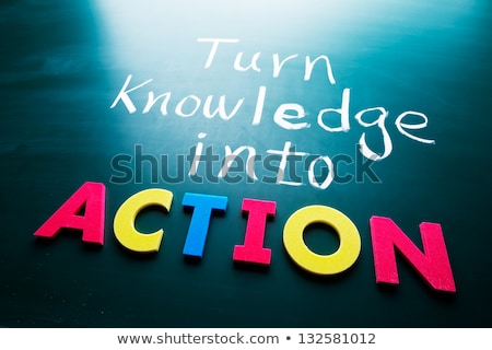 Turn knowledge into action Stock photo © Ansonstock