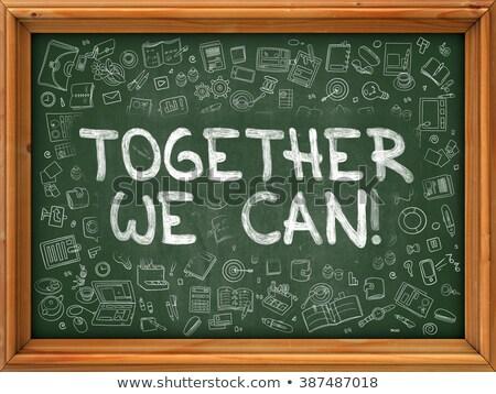 Together We Can - Hand Drawn on Green Chalkboard. Stock photo © tashatuvango
