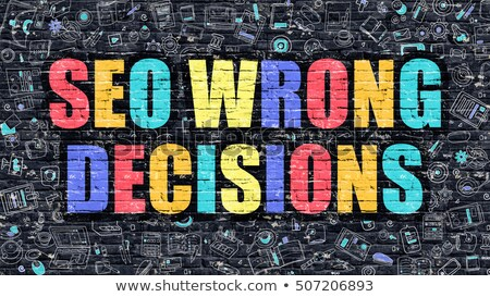 seo wrong decisions on dark brick wall stock photo © tashatuvango