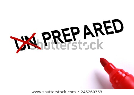 Prepared Not Unprepared Stock photo © ivelin