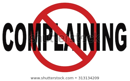 don't complain concept Stock photo © Ansonstock