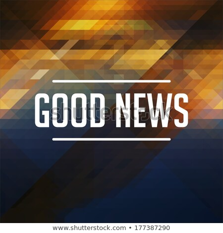 Good News Concept on Retro Triangle Background. Stock photo © tashatuvango