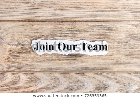 Join Our Team Torn Paper Concept Stock photo © ivelin