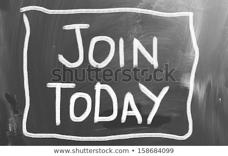 Join Today Chalk Illustration Stock photo © kbuntu