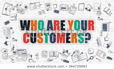 who are your customers concept with doodle design icons stock photo © tashatuvango