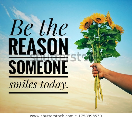be the reason someone smiles today stock photo © maxmitzu