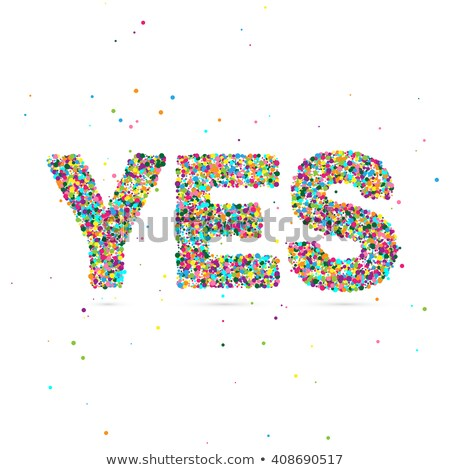 yes word consisting of colored particles Stock photo © netkov1