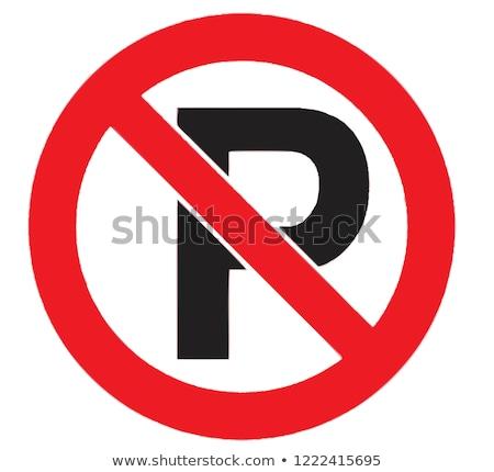 No parking sign Stock photo © 5xinc