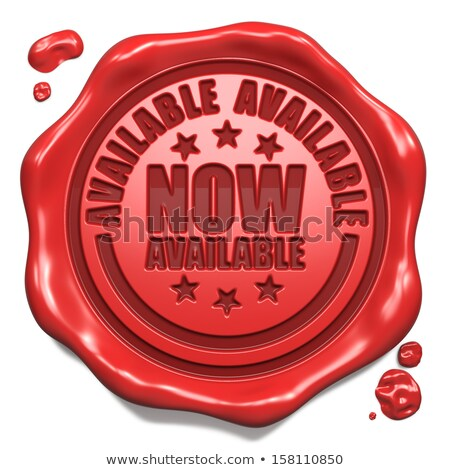 Available Now - Stamp on Red Wax Seal. Stock photo © tashatuvango