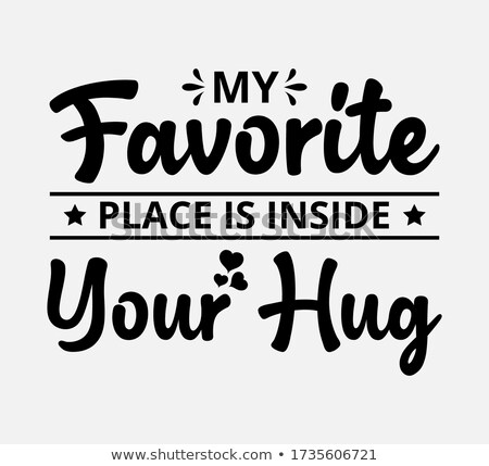 My favorite place is inside your hug  Stock photo © Zsuskaa
