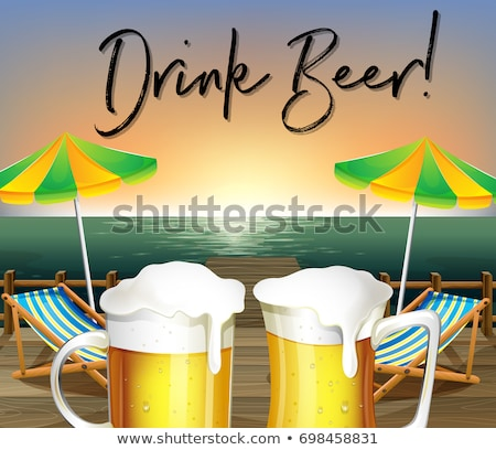 Two glasses of beer and beach view with phrase drink beer Stock photo © colematt