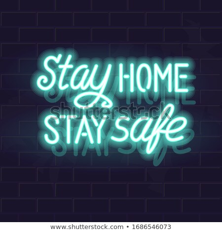stay home stay safe neon style concept background Stock photo © SArts