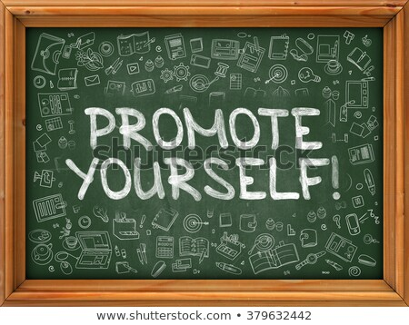 Promote Yourself - Hand Drawn on Green Chalkboard. Stock photo © tashatuvango