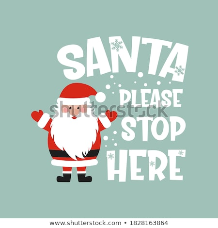 Santa please stop here, vector sign Stock photo © beaubelle