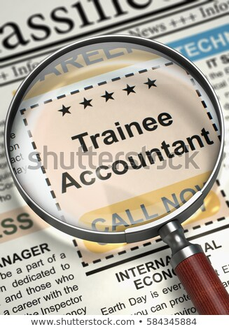 Trainee Accountant Job Vacancy. 3D. Stock photo © tashatuvango