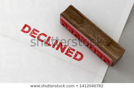 Declined Stamp And Form Stock photo © albund
