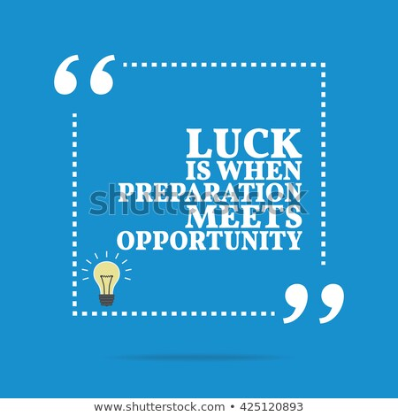 Stock photo: Luck is where preparation meets opportunity