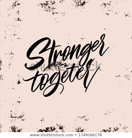 together we are strong written on a banner stock photo © zerbor
