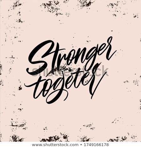 Együtt erős írott szalag fal keret Stock fotó © Zerbor