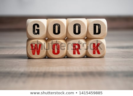keep up the great work well done stock photo © stockyimages